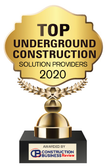 Top 10 Underground Construction Solution Companies - 2020